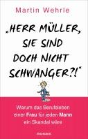 Herr Müller, Sie sind doch nicht schwanger?!