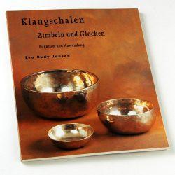 Klangschalen, Zimbeln und Glocken von Eva Rudy Jansen