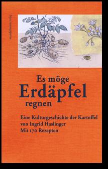 Es möge Erdäpfel regnen von Ingrid Haslinger