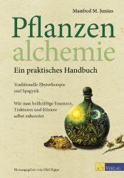 Pflanzenalchemie von Manfred M. Junius